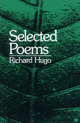 Selected Poems - Hugo, Richard