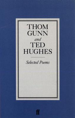 Selected Poems - Gunn, Thom, and Hughes, Ted