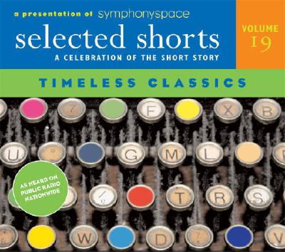 Selected Shorts: Timeless Classics: A Celebration of the Short Story - Thurber, James, and Wharton, Edith, and Jackson, Shirley