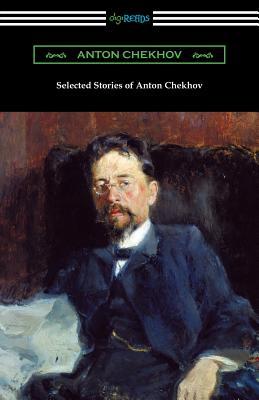 Selected Stories of Anton Chekhov - Chekhov, Anton