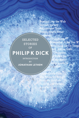 Selected Stories of Philip K. Dick - Dick, Philip K, and Lethem, Jonathan (Introduction by)