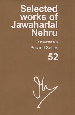 Selected Works of Jawaharlal Nehru (1-30 September 1959): Second series, Vol. 52 - Palat, Madhavan K. (Editor)