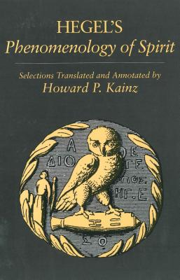 Selections from Hegel's Phenomenology of Spirit - Kainz, Howard (Translated by)