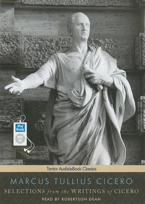 Selections from the Writings of Cicero - Cicero, Marcus Tullius