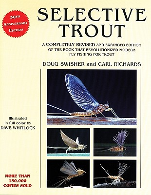 Selective Trout: Revised and Expanded - Swisher, Doug, and Richards, Carl, and Richards, Carl
