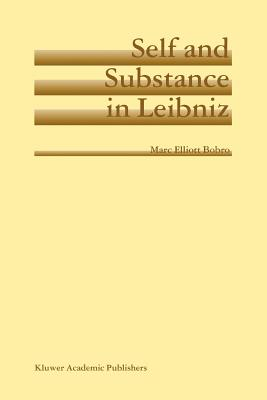 Self and Substance in Leibniz - Bobro, Marc Elliott