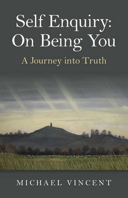 Self Enquiry: On Being You. a Journey Into Truth - Vincent, Michael, Professor