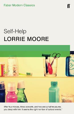 Self-Help: Faber Modern Classics - Moore, Lorrie
