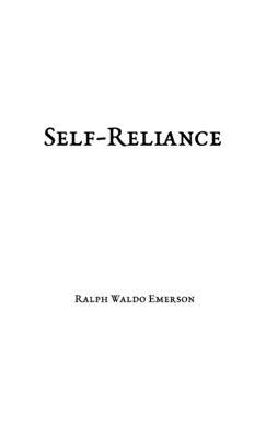 Self-Reliance - Emerson, Ralph Waldo