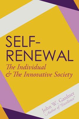 Self-Renewal: The Individual and the Innovative Society - Gardner, John W
