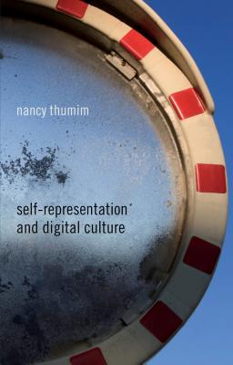 Self-Representation and Digital Culture - Thumim, Nancy