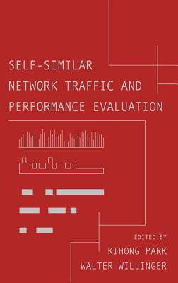 Self-Similar Network Traffic and Performance Evaluation - Park, Kihong (Editor), and Willinger, Walter (Editor)
