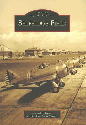 Selfridge Field - Larsen, Deborah J, and Nigro, Lt Col Louis J