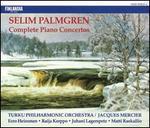 Selim Palmgren: Complete Piano Concertos