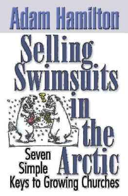 Selling Swimsuits in the Arctic: Seven Simple Keys to Growing Churches - Hamilton, Adam