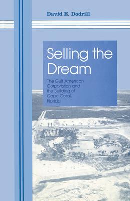 Selling the Dream - Dodrill, David E