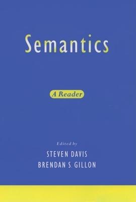 Semantics: A Reader - Davis, Steven (Editor), and Gillon, Brendan S (Editor)