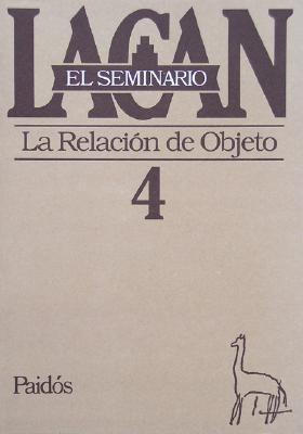 Seminario 4 La Relacion del Objeto - Lacan, Jacques, Professor