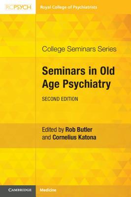 Seminars in Old Age Psychiatry - Butler, Rob (Editor), and Katona, Cornelius (Editor)