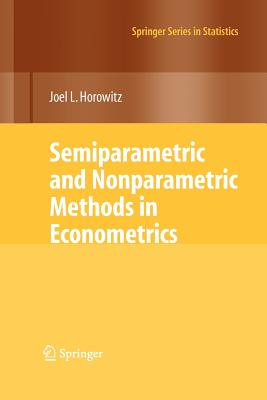Semiparametric and Nonparametric Methods in Econometrics - Horowitz, Joel L