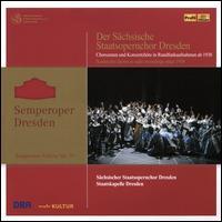 Semperoper-Edition, Vol. 10: Der Sächische Staatsopernchor Dresden - Andrea Ihle (vocals); Andreas Heinze (vocals); Arno Schellenberg (vocals); Barbara Frittoli (soprano);...