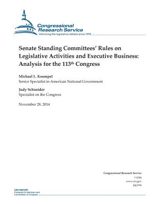 Senate Standing Committees' Rules on Legislative Activities and Executive Business: Analysis for the 113th Congress - Congressional Research Service