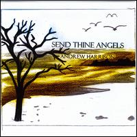 Send Thine Angels - Andrew Harrison