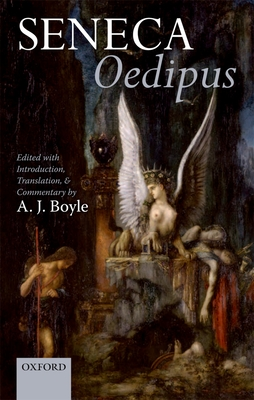 Seneca: Oedipus: Edited with Introduction, Translation, and Commentary - Boyle, A. J. (Editor)