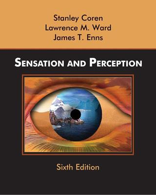 Sensation and Perception - Coren, Stanley, and Ward, Lawrence M, and Enns, James T