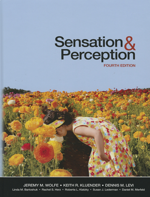 Sensation and Perception - Wolfe, Jeremy M, and Kluender, Keith R, and Levi, Dennis M
