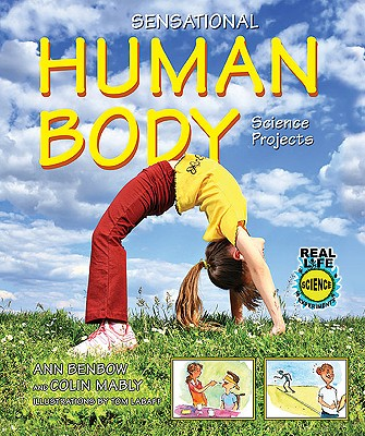 Sensational Human Body Science Projects - Benbow, Ann