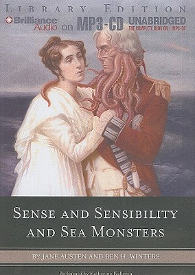 Sense and Sensibility and Sea Monsters - Winters, Ben H, and Austen, Jane, and Kellgren, Katherine (Read by)