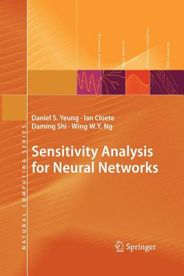 Sensitivity Analysis for Neural Networks - Yeung, Daniel S, and Cloete, Ian, and Shi, Daming