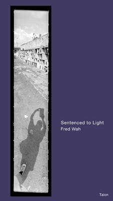 Sentenced to Light - Wah, Fred