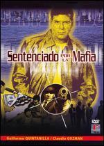 Sentenciado por La Mafia