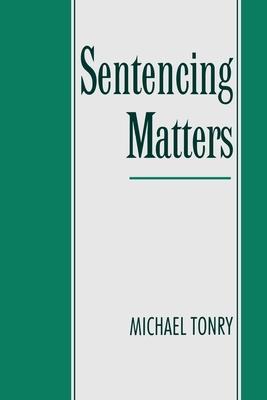 Sentencing Matters - Tonry, Michael