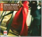 Senza Parole: Opera without Words
