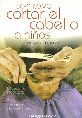 Sepa Como Cortar El Cabello a Ninos - Bergesio, Sergio