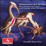 Sepan todos que muero: Music of Peasants & Courtiers in the Viceroyalty of Peru, 17th-18th century