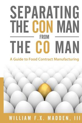 Separating the Con Man from the Co Man: How to Source a Contract Manufacturer - Madden III, William Fx