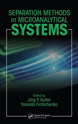 Separation Methods in Microanalytical Systems - Kutter, Jorg P (Editor)