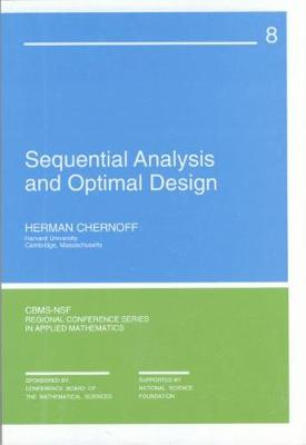 Sequential Analysis and Optimal Design - Chernoff, Herman