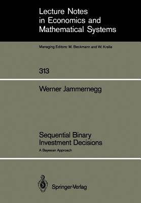 Sequential Binary Investment Decisions: A Bayesian Approach - Jammernegg, Werner