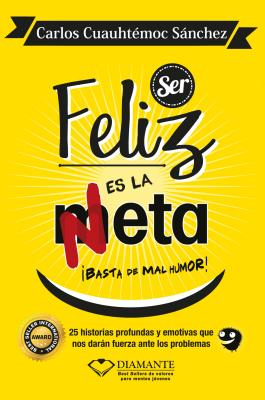 Ser Feliz Es La Meta - Sanchez, Carlos