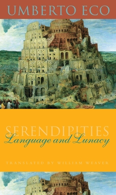 Serendipities: Language & Lunacy - Eco, Umberto
