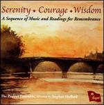 Serenity, Courage, Wisdom: A Sequence of Music and Readings for Remembrance