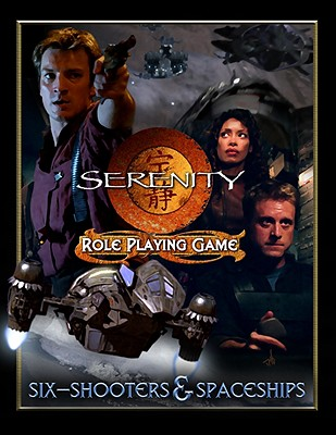 Serenity: Six-Shooters & Spaceships: Role Playing Game - Blackson, Lynn