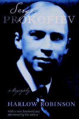 Sergei Prokofiev: A Biography - Robinson, Harlow