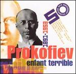 Sergei Prokofiev, Enfant Terrible (1891-1953): A 50th Anniversary Celebration