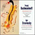 Sergej Rachmaninoff: Klavierkonzert No. 2; Igor Stravinsky: Le Sacre du Printemps